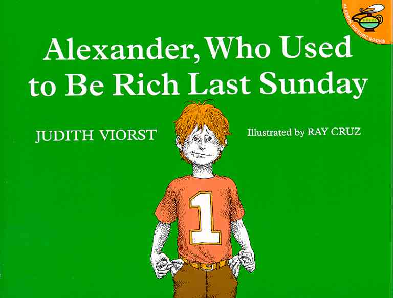 Alexander, Who Used to Be Rich Last Sunday By Viorst, Judith/ Cruz, Ray (ILT)