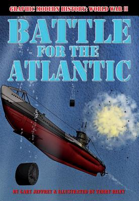 Battle for the Atlantic By Jeffrey, Gary