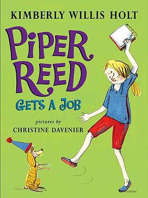 Piper Reed Gets a Job By Holt, Kimberly Willis/ Davenier, Christine (ILT)