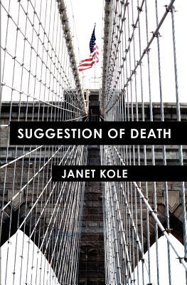 Suggestion of Death By Kole, Janet