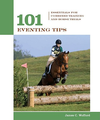 101 Eventing Tips By Wofford, James C.
